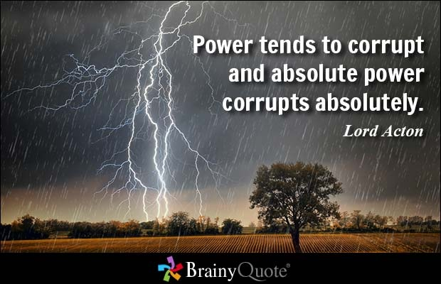 absolute power does not corrupt absolutely But absolute power - when secured on the back of massive parliamentary majorities, which don't reflect the balance of political opinion in the country - can corrupt absolutely charles kennedy power , balance , political , view , opinion.